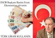 Fırat: Ekonomiye güvenin, Türk Lirası kullanın